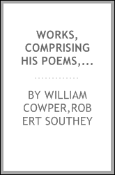 download Works, comprising his poems, correspondence, and translations. With a life of the author by the editor, Robert Southey book