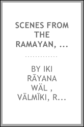 Scenes from the Ramayan, Etc.