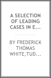 A selection of leading cases in equity, with notes
