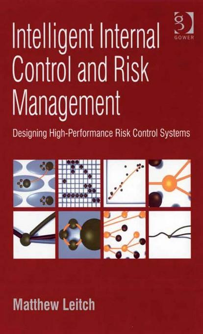 Intelligent Internal Control and Risk Management: DesigningHigh Performance Risk Control Systems