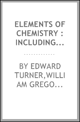 download Elements of chemistry : including the history of the imponderables and the inorganic chemistry book
