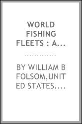 World fishing fleets : an analysis of distant-water fleet operations, past, present, future