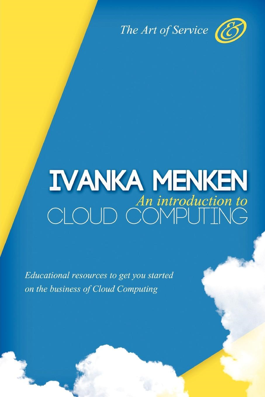 An introduction to Cloud Computing - Educational resources to get you started on the Business of Cloud Computing