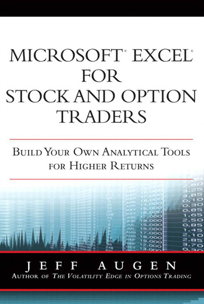 Microsoft Excel for Stock and Option Traders: Build Your Own Analytical Tools for Higher Returns By: Jeff Augen