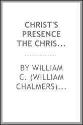 Christ's presence the Christian's heaven : extracts from a sermon preached at the funeral of Mrs. Melinda Harding, in Southbridge, Mass., Jan. 7, 1857