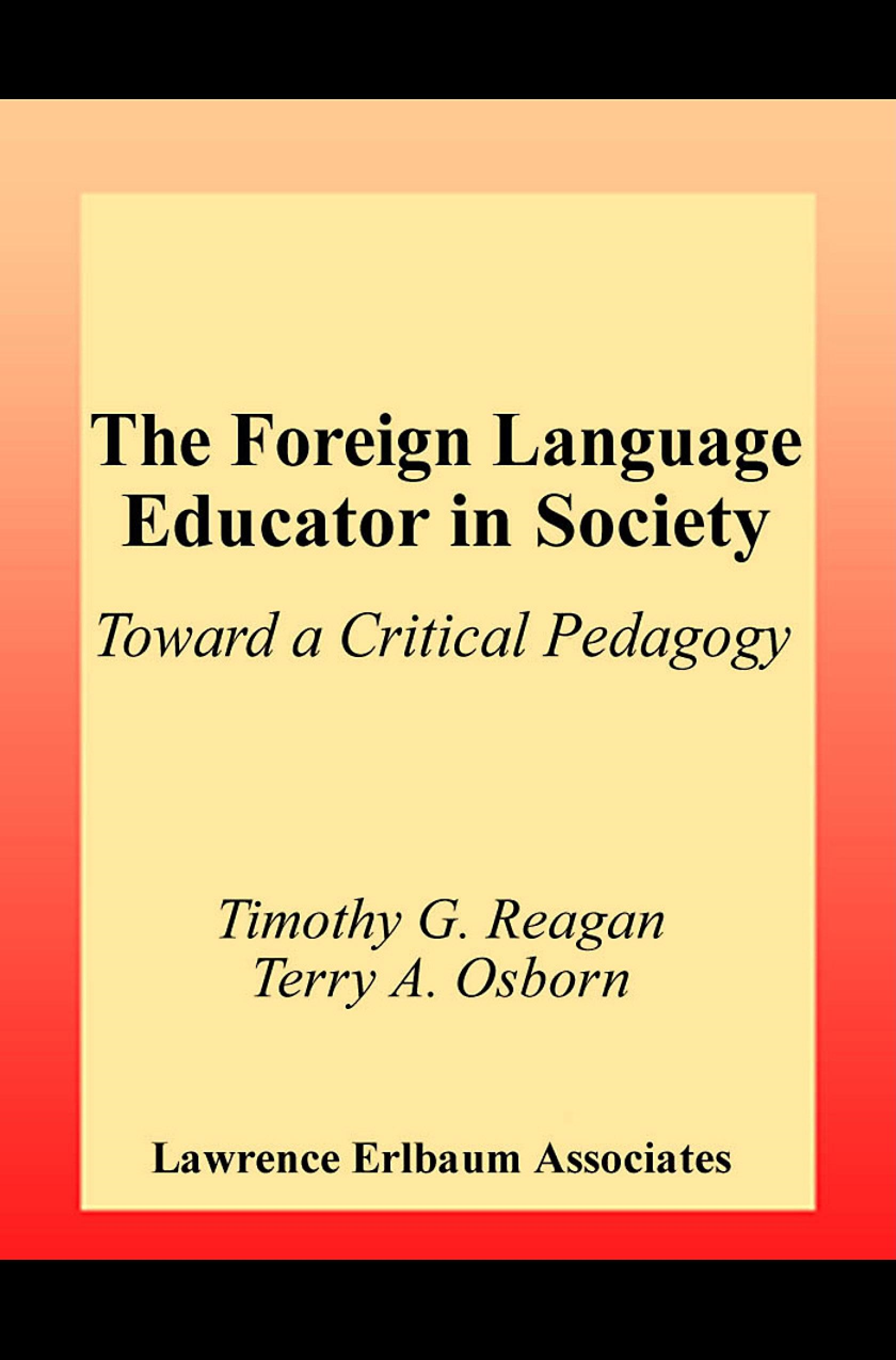 The Foreign Language Educator in Society: Toward A Critical Pedagogy