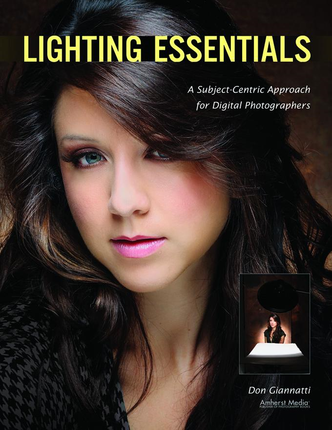Lighting Essentials: A Subject-Centric Approach for Digital Photographers By: Don Giannatti