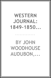 Western journal: 1849-1850; being the ms. record of a trip from New York to Texas, and an overland journey through Mexico and Arizona to the gold fields of California