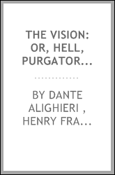 The Vision: Or, Hell, Purgatory, and Paradise