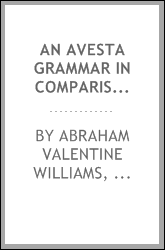 An Avesta Grammar in Comparison with Sanskrit