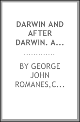 Darwin and after Darwin. An exposition of the Darwinian theory and a discussion of post-Darwinian questions
