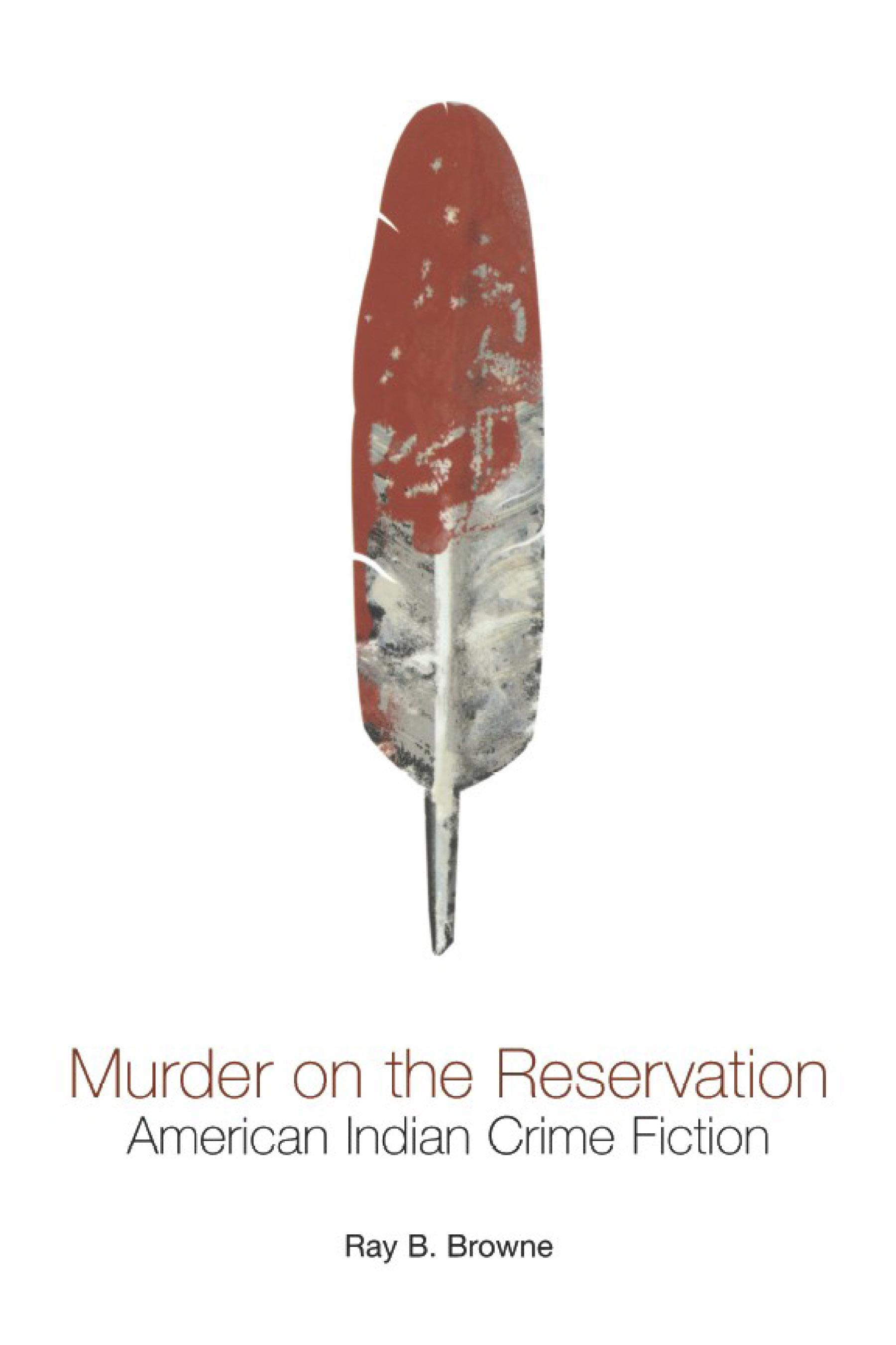 Murder on the Reservation: American Indian Crime Fiction