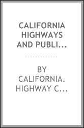 California highways and public works; official journal of the Division of Highways, Department of Public Works, State of California