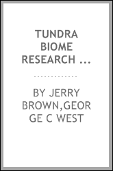 Tundra biome research in Alaska : the structure and function of cold-dominated ecosystems