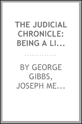 The Judicial Chronicle: Being a List of the Judges of the Courts of Common Law and Chancery in ...