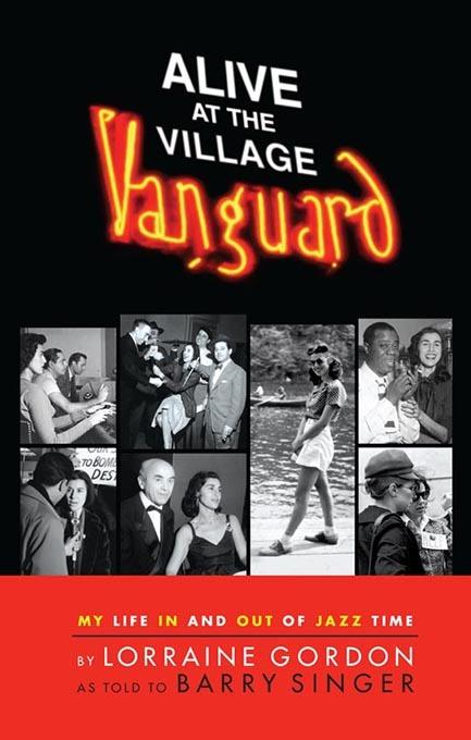 ALIVE AT THE VILLAGE VANGUARD MY LIFE IN AND OUT OF JAZZ TIME