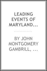 Leading Events of Maryland History: With Topical Analyses, References, and ...