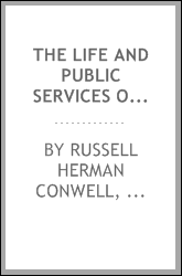 The Life and Public Services of James G. Blaine: With Incidents, Anecdotes, and Romantic Events ...
