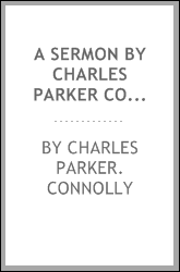 A sermon by Charles Parker Connolly ..