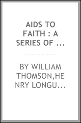 Aids to faith : a series of theological essays