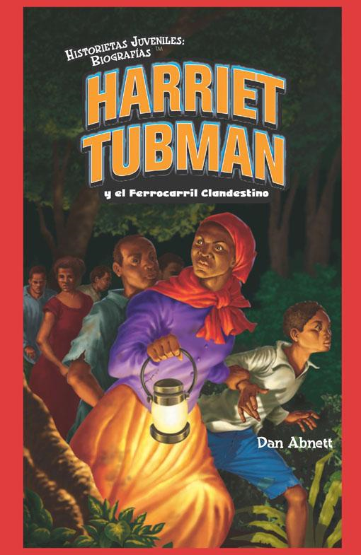 Harriet Tubman y el Ferrocarril Clandestino (Harriet Tubman and the Underground Railroad)