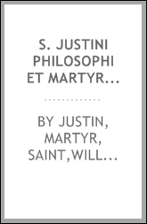 S. Justini philosophi et martyris, cum Trypnone Judaeo dialogus. Edited with a corrected text and English introd. and notes by W. Trollope