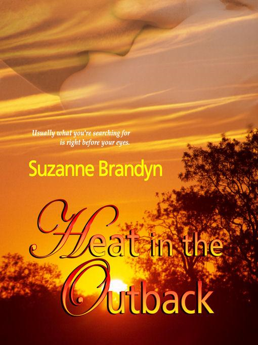 Heat in the Outback By: Suzanne Brandyn
