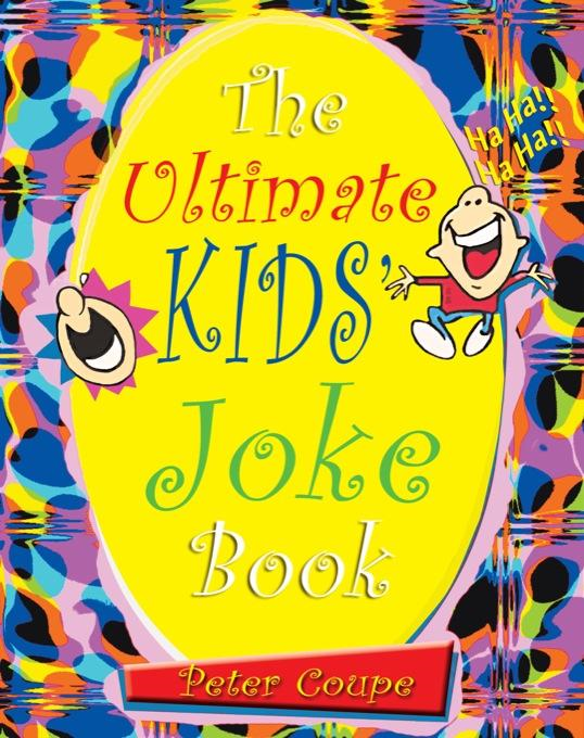 The Ultimate Kid's Joke Book