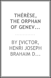 Thérèse, the Orphan of Geneva: a drama in three acts