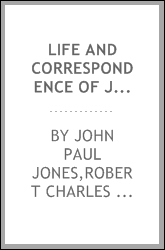 Life and correspondence of John Paul Jones, including his narrative of the campaign of the Liman