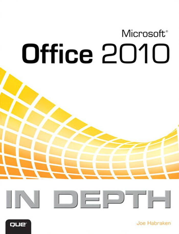 Microsoft� Office 2010 In Depth