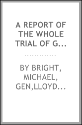 A report of the whole trial of Gen. Michael Bright, and others, before Washington & Peters in the Circuit Court of the United States in and for the District of Pennsylvania in the Third Circuit, on an indictment for obstructing, resisting, and opposi