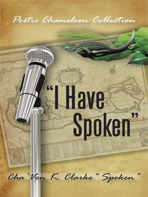 """I Have Spoken"": Poetic Chameleon Collection"
