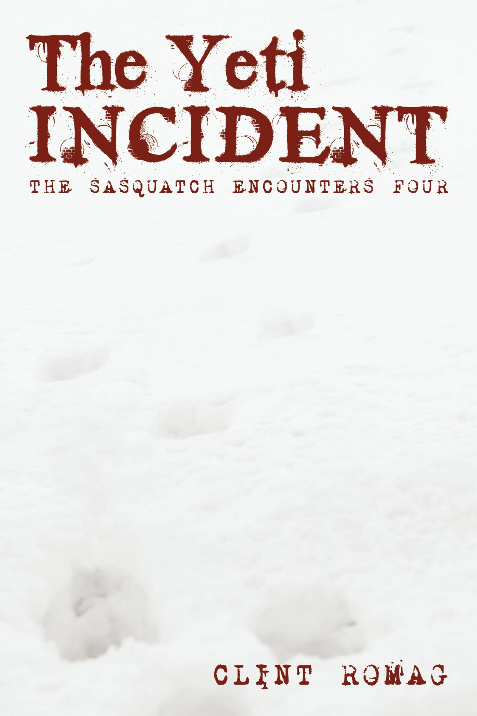 The Yeti Incident: The Sasquatch Encounters Four