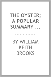 The oyster; a popular summary of a scientific study