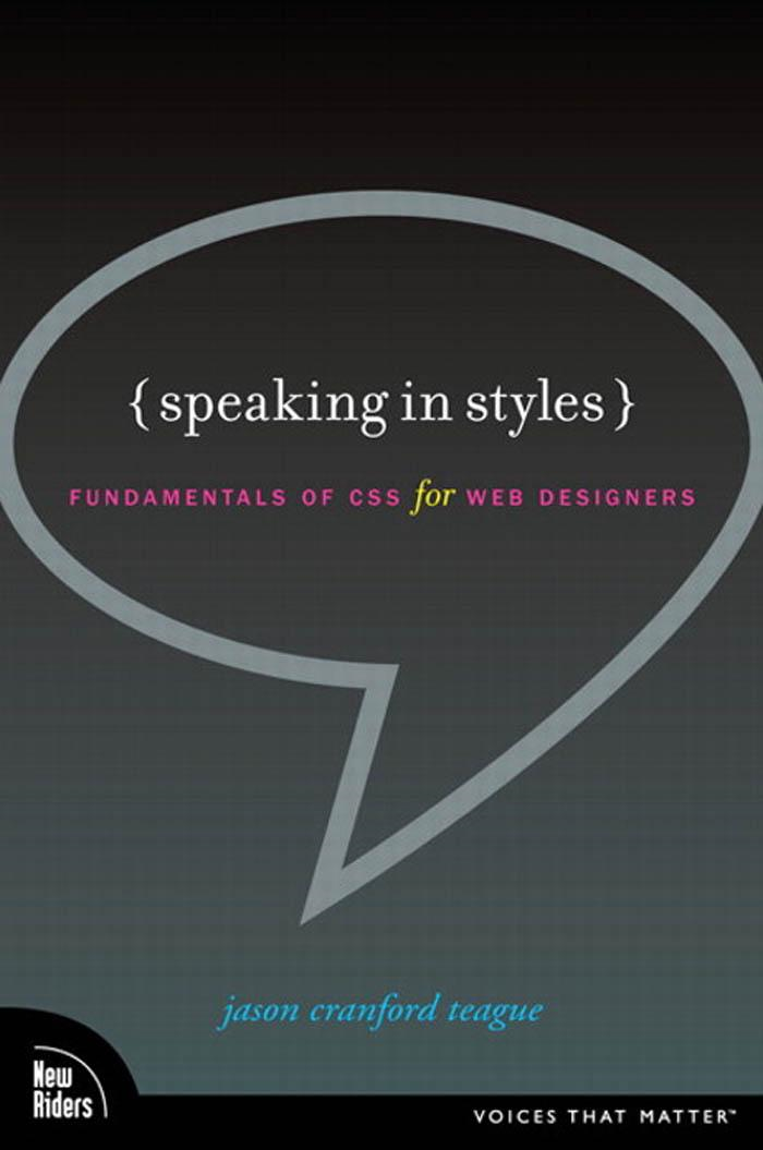 Speaking in Styles: Fundamentals of CSS for Web Designers