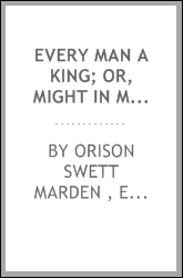 Every Man a King; Or, Might in Mind-mastery