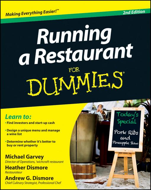 Running a Restaurant For Dummies By: Michael Garvey