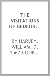 The visitations of Bedfordshire ; annis Domini 1566, 1582, and 1634. ... [