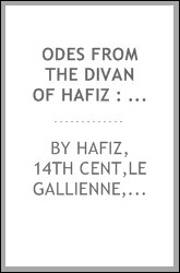 Odes from the Divan of Hafiz : freely rendered from literal translations