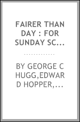 Fairer than day : for Sunday school and revival work