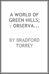A world of green hills; : observations of nature and human nature in the Blue Ridge