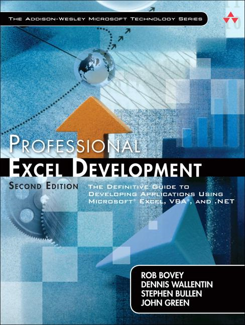 Professional Excel Development: The Definitive Guide to Developing Applications Using Microsoft� Excel, VBA�, and .NET By: Rob Bovey