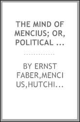 The mind of Mencius; or, Political economy founded upon moral philosophy