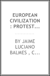 European Civilization: Protestantism and Catholicity Compared