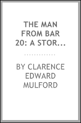 The Man from Bar 20: A Story of the Cow Country