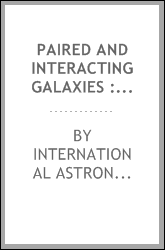 Paired and interacting galaxies : International Astronomical Union Colloquium no. 124