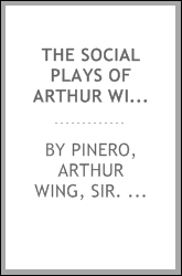 The social plays of Arthur Wing Pinero