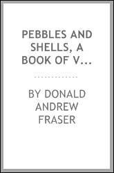 Pebbles and shells, a book of verses
