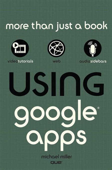 Using Google Apps By: Michael Miller